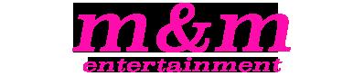 m&m Entertainment 公式サイト